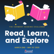 Harmony Reading Challenge 'Read Learn, and Explore' is March 2-May 1, 2020.