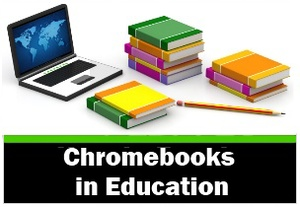 Chromebooks in Education