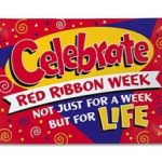 Celebrate Red Ribbon Week, Not just a week but for life