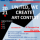 NOW IS THE TIME TO UNITE! EXPRESS YOUR VOICE! 2021 UNITED, WE CREATE! ART CONTEST Judging Categories K-2 3-5 6-8 9-12 NO ENTRANCE FEE A Perspective On Unity Submission Categories 2D- (drawings, paintings, mixed-media, digital) 3D- (sculpture, any medium) Performance Art-3-5 min. Video (music, dance, drama) SUBMIT ART BY MAY 3, 2021 Click the link to sign up Harmony Public Schools SA District Office 6812 Alamo Downs Parkway SA, TX 78238