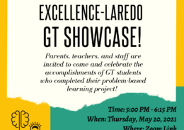 Dear parents, teachers, and staff, please join us for our first annual Harmony School of Excellence-Laredo Virtual GT Showcase! Parents, teachers, and staff are invited to come and celebrate the accomplishments of GT students who completed their problem-based learning project! When: Thursday, May 20, 2021 Time: 5:00 PM - 6:15 PM Where: Zoom Link https://harmonytx.zoom.us/j/87361035355 For More Information: Email or Call Ms. A. Garcia (GT Coordinator) at ashley.garcia@harmonytx.org or 956-508-2042
