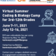 Virtual Summer Coding & Biology Camp For 3rd-12th Grades June 7-11, 2021 July 12-16, 2021 $10 non-refundable fee per camp Register by May 19, 2021! harmonytx.org/UTDsignup Camp Course Details: harmonytx.org/UTDcamp21 Contact your campus student success & engagement coordinator for more information!