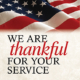 We are thankful for your service