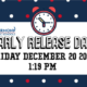 An image of the Early Release flier for Friday, December 20th at 1:19 PM