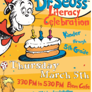 An image of the Dr. Seuss Literacy Celebration for K-5th grades on Thursday, March 5th, 2020, frrom 3:30-5:30 PM in the Elementary Cafeteria.